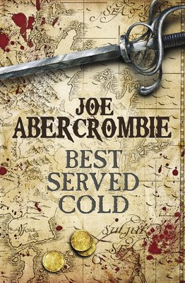 The cover art for Joe Abercrombie's Best Served Cold.