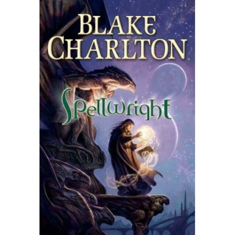 Spellwright by Blake Charlton
