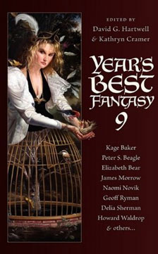 Year's Best Fantasy 9, edited by David G. Hartwell and Kathryn Cramer.