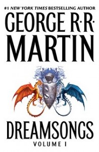 Dreamsongs by George R.R. Martin