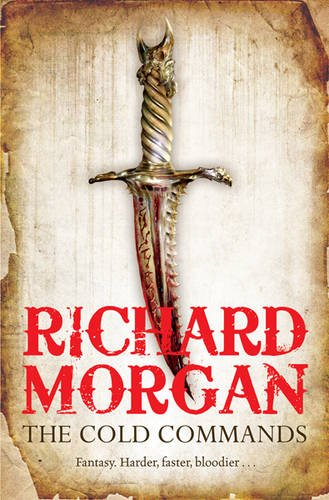 The Cold Commands by Richard Morgan (UK Edition)