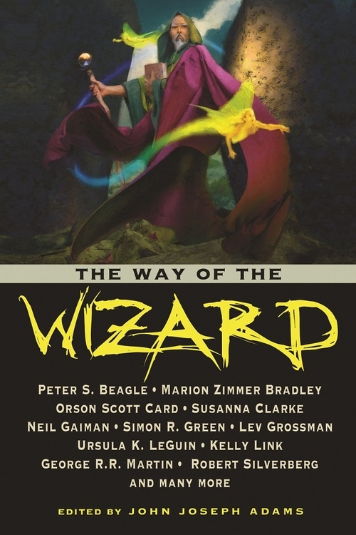 THE WAY OF THE WIZARD, edited by John Joseph Adams