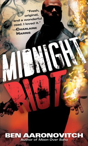 RIVERS OF LONDON and MIDNIGHT RIOT by Ben Aaronovitch