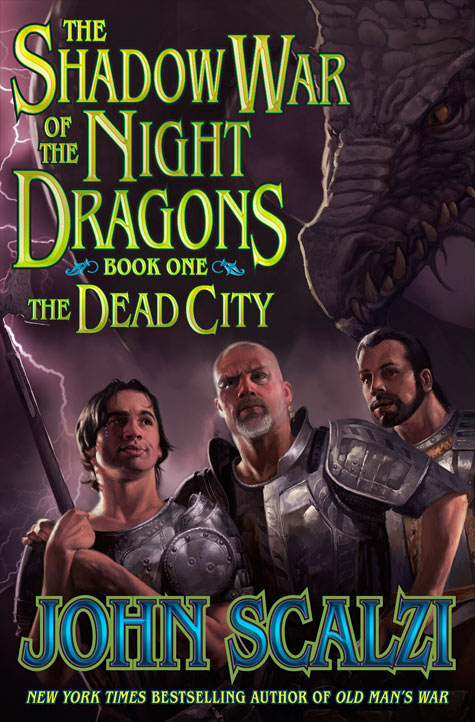 THE SHADOW WAR OF THE NIGHTS DRAGONS: BOOK ONE: THE DEAD CITY by John Scalzi