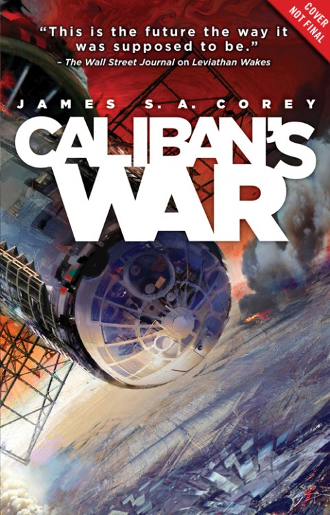 CALIBAN'S WAR by James S.A. Corey (Daniel Abraham & Ty Franck)