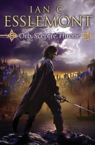 ORB, SCEPTRE, THRONE, a MALAZAN novel by Ian Cameron Esslemont