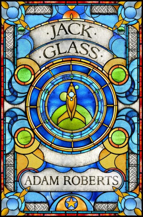 JACK GLASS by Adam Roberts