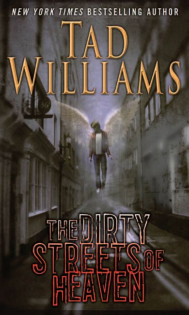 THE DIRTY STREETS OF HEAVE by Tad Williams
