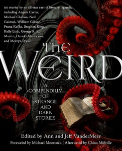 The Weird, edited by Ann and Jeff Vandermeer