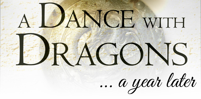 A Dance with Dragons... a year later