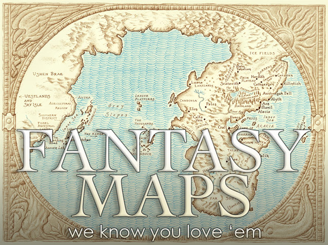 You like Fantasy Maps? We got Fantasy Maps.