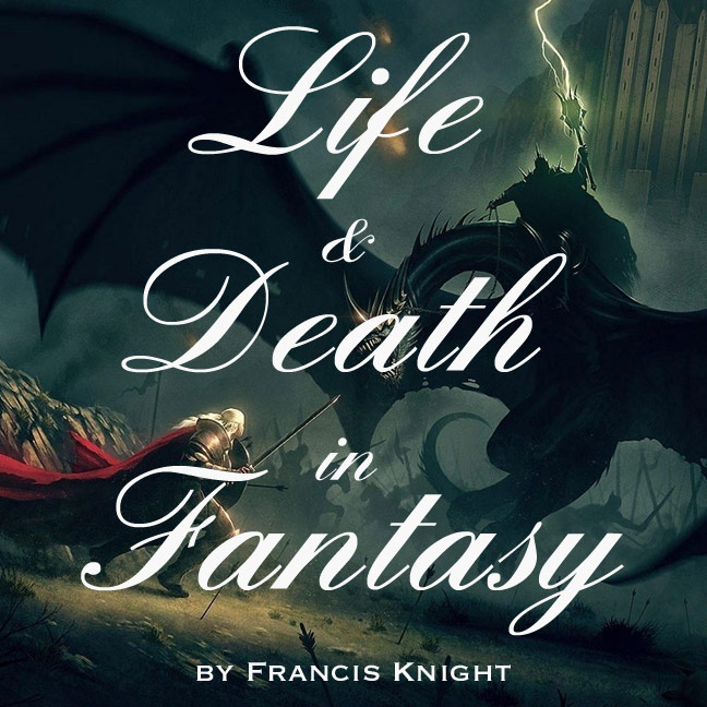 'Life and Death in Fantasy' by Francis Knight