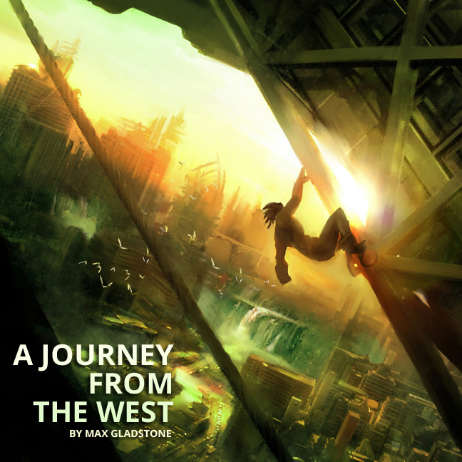 A Journey From the West by Max Gladstone