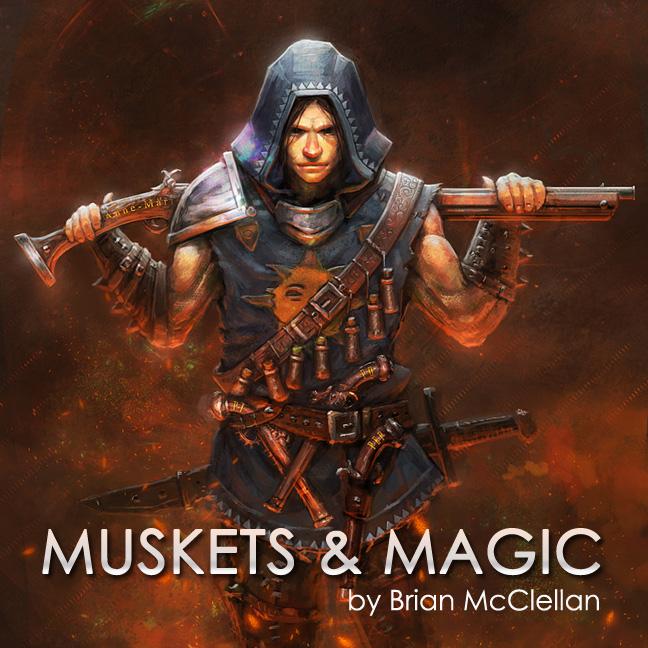 Muskets and Magic by Brian McClellan