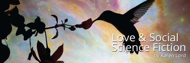 """Love and Social Science Fiction"" by Karen Lord"