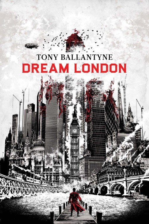 Dream London</em> by Tony Ballantyne