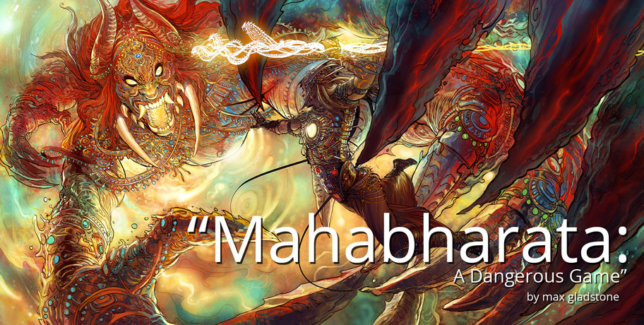Mahabharata: A Dangerous Game by Max Gladstone
