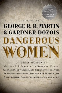 Dangerous Women, edited by George R.R. Martin and Gardner Dozois