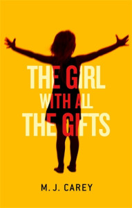 The Girl with All the Gifts by M.J. Carey