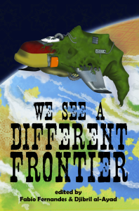 We See A Different Frontier, by Fabio Fernandes and Djibril al-Ayad