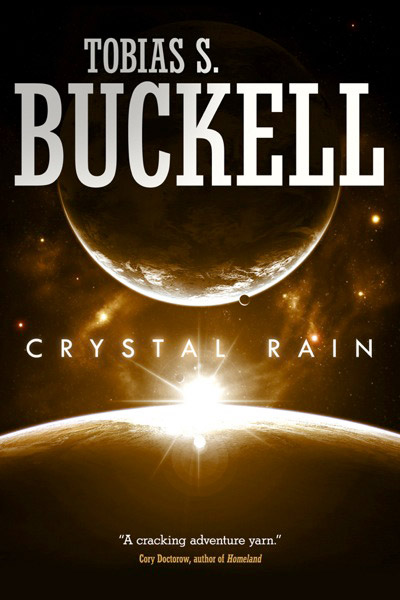 Crystal Rain by Tobias Buckell