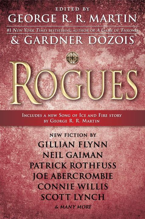Rogues, edited by George R.R. Martin and Gardner Dozois