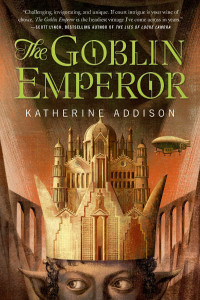 The Goblin Emperor by Katharine Addison