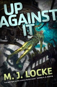Buy Up Against It by M.J. Locke