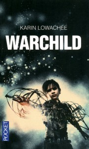 Buy Warchild by Karin Lowachee