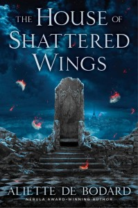 Buy The House of Shattered Wings by Aliette de Bodard: Book/eBook