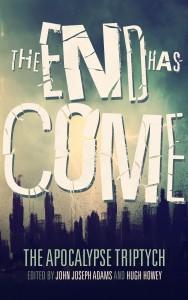 Buy The End Has Come, edited by John Joseph Adams and Hugh Howey